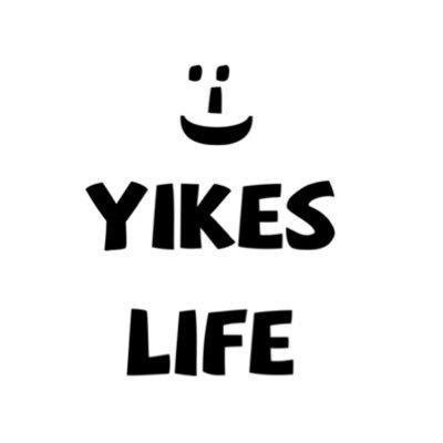 yikes Life